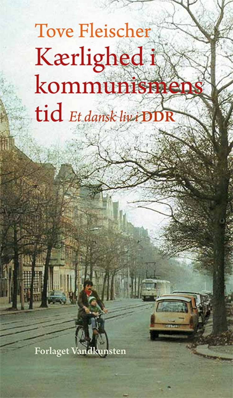 Kærlighed i kommunismens tid af Tove Fleischer