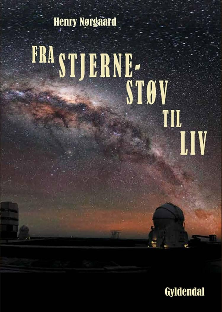 Fra stjernestøv til liv af Henry Nørgaard