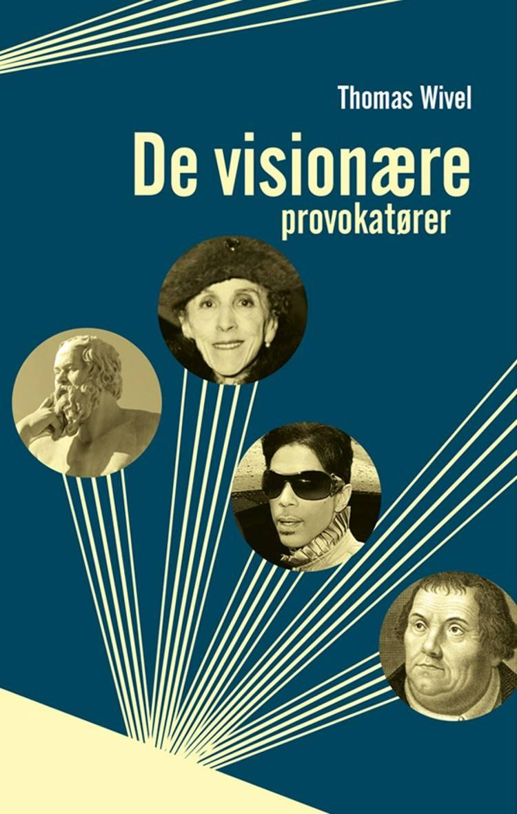 De visionære provokatører af Thomas Wivel
