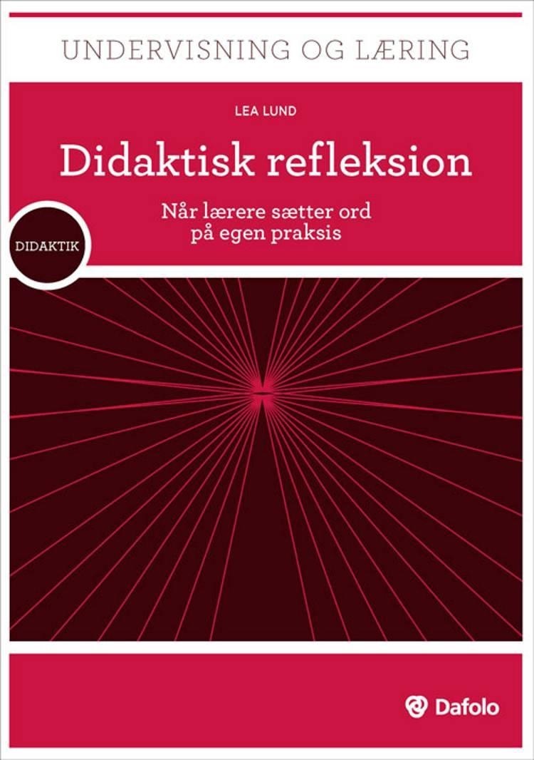 Didaktisk refleksion af Lea Lund