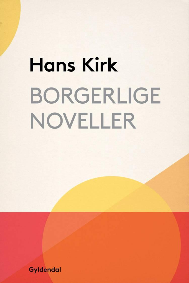 Borgerlige noveller af Hans Kirk