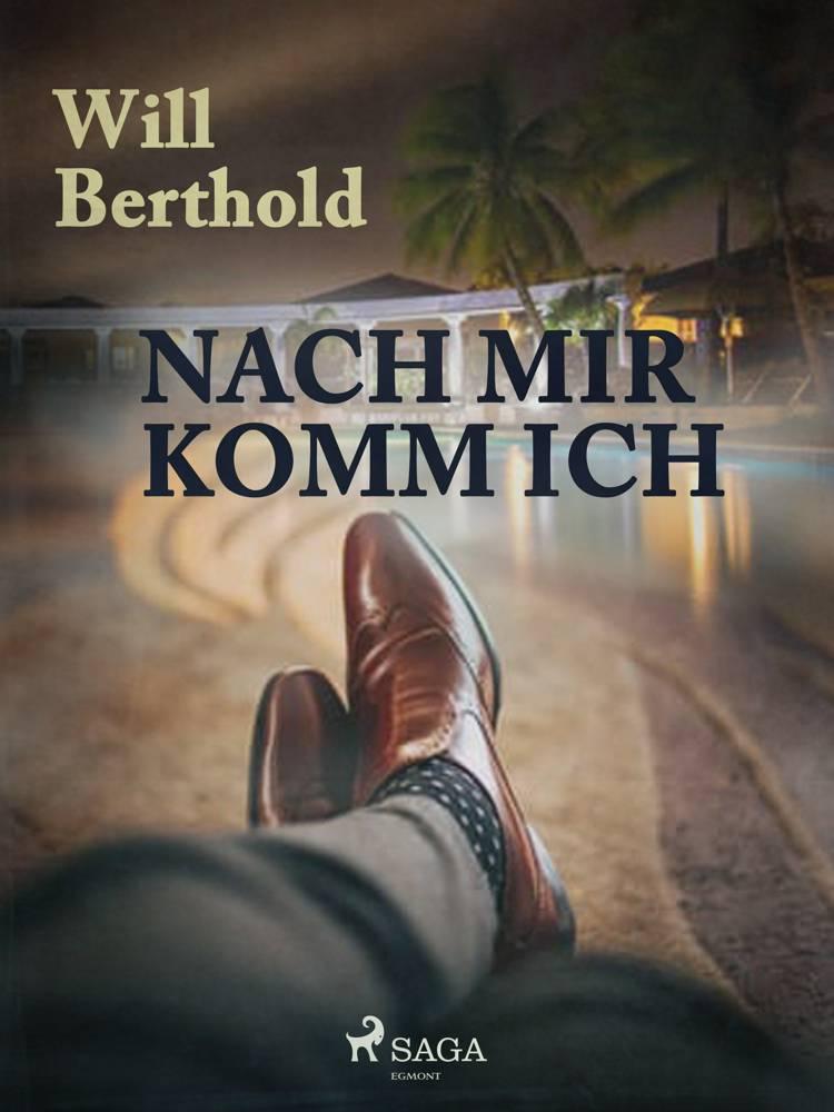 Nach mir komm ich af Will Berthold