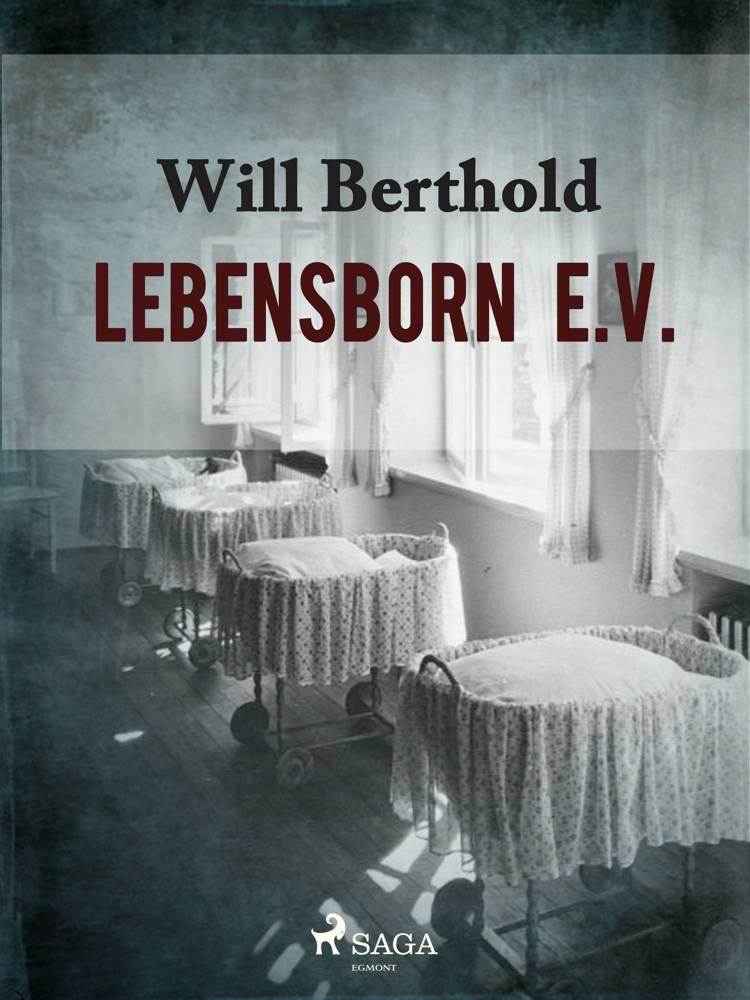 Lebensborn e.V. af Will Berthold