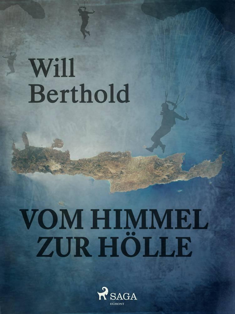 Vom Himmel zur Hölle af Will Berthold