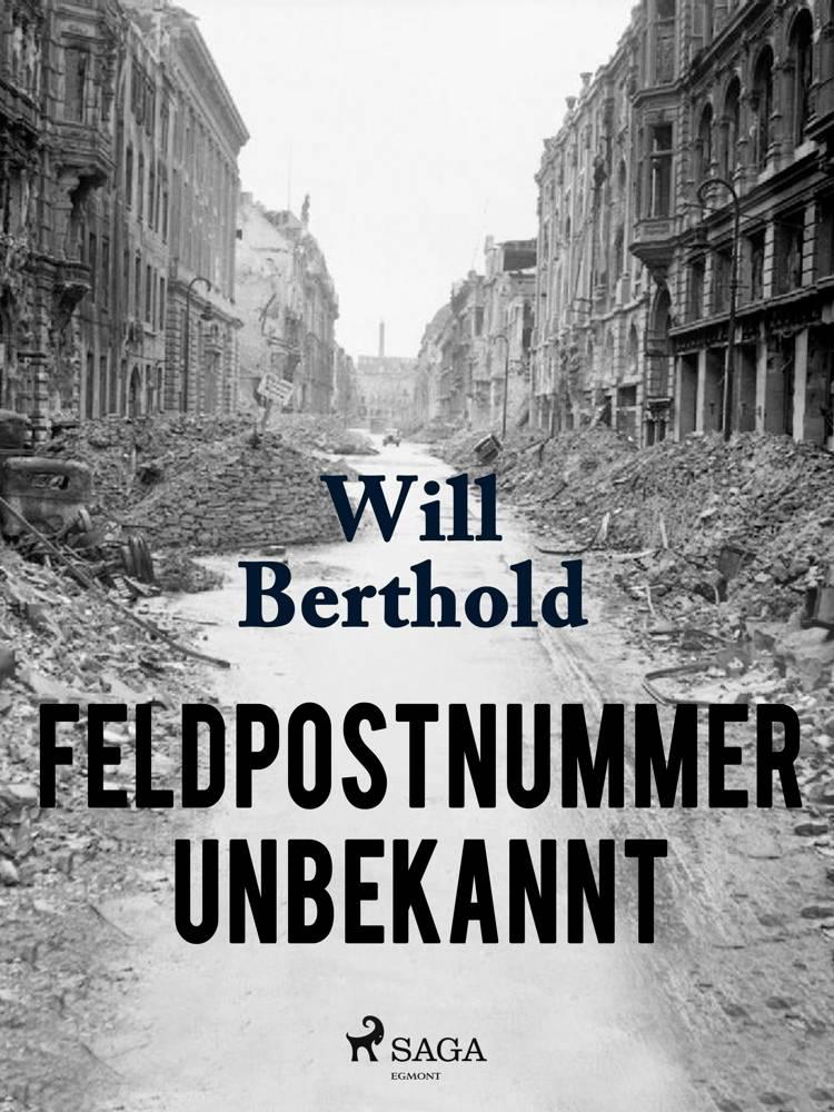 Feldpostnummer unbekannt af Will Berthold