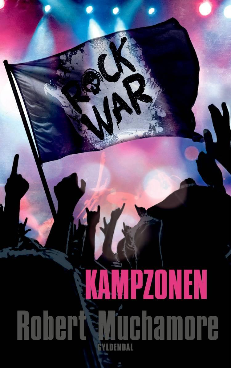 Rock War 3 - Kampzonen af Robert Muchamore
