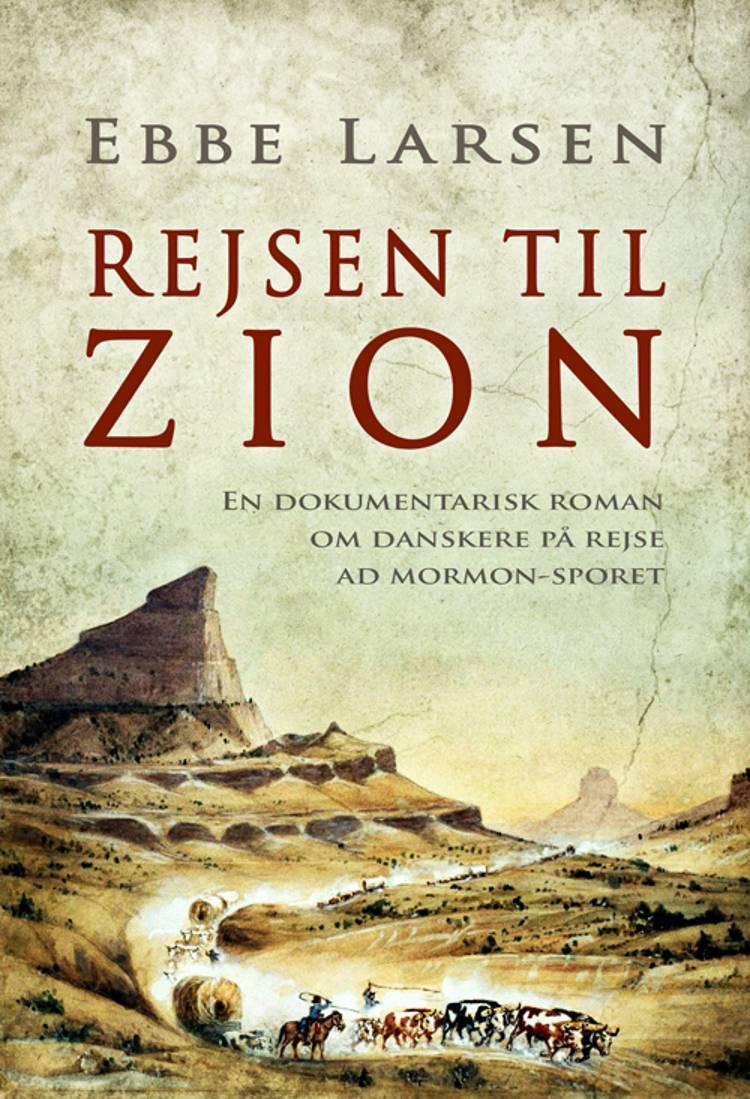 Rejsen til Zion af Ebbe Larsen