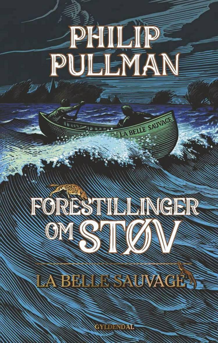 Forestillinger om Støv - La Belle Sauvage af Philip Pullman