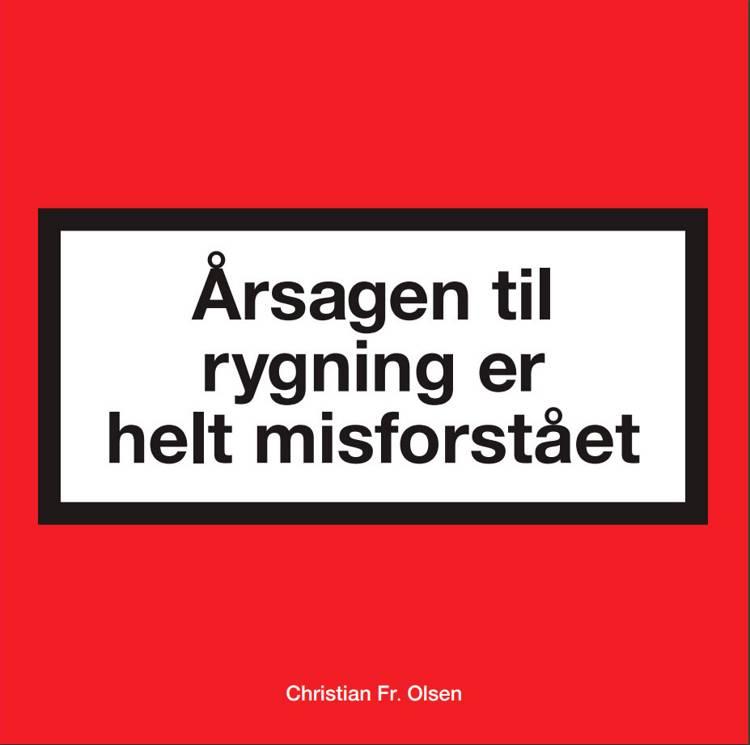 Årsagen til rygning er helt misforstået af Christian Fr. Olsen