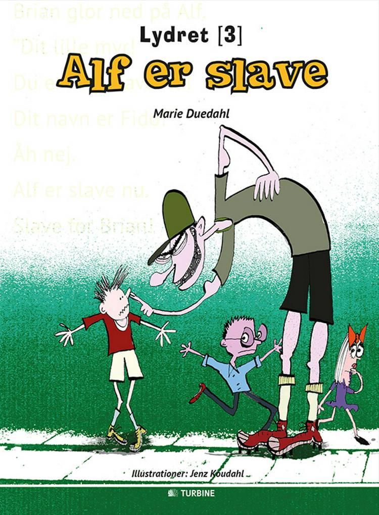 Alf er slave af Marie Duedahl