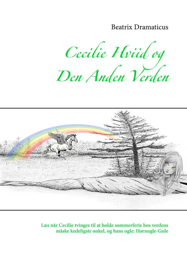 Cecilie Hviid og Den Anden Verden af Beatrix Dramaticus