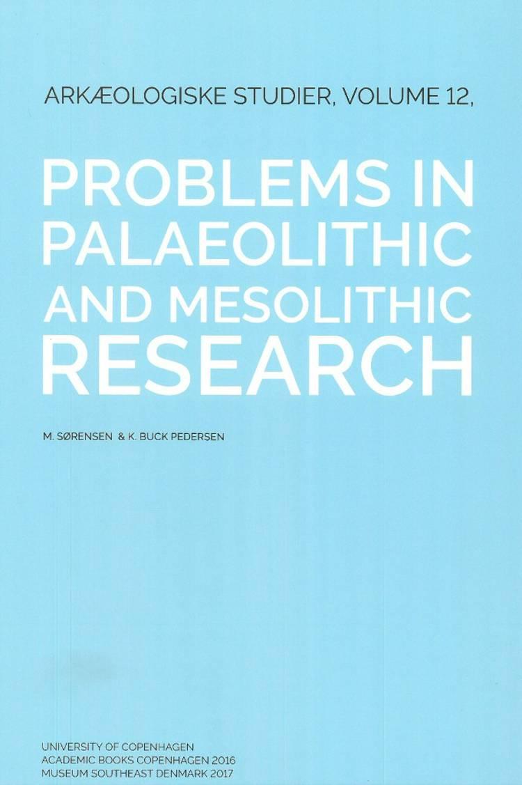 Problems in palaeolithic and mesolithic research af M. Sørensen og K. Buck Pedersen