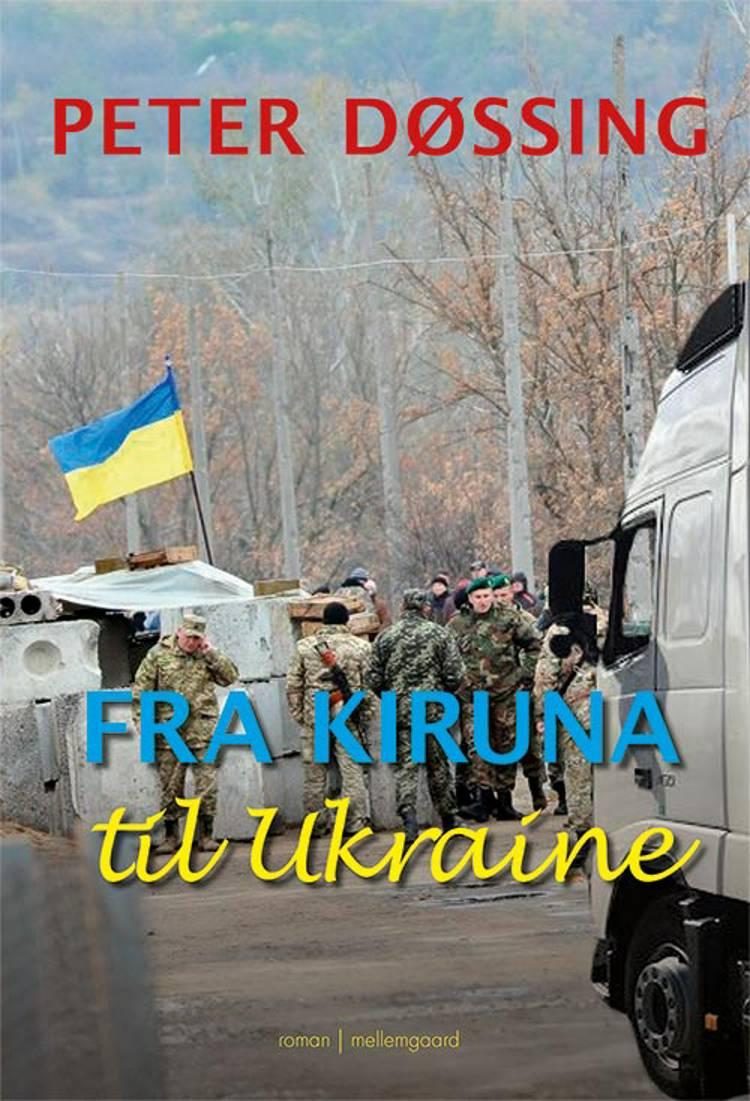 Fra Kiruna til Ukraine af Peter Døssing