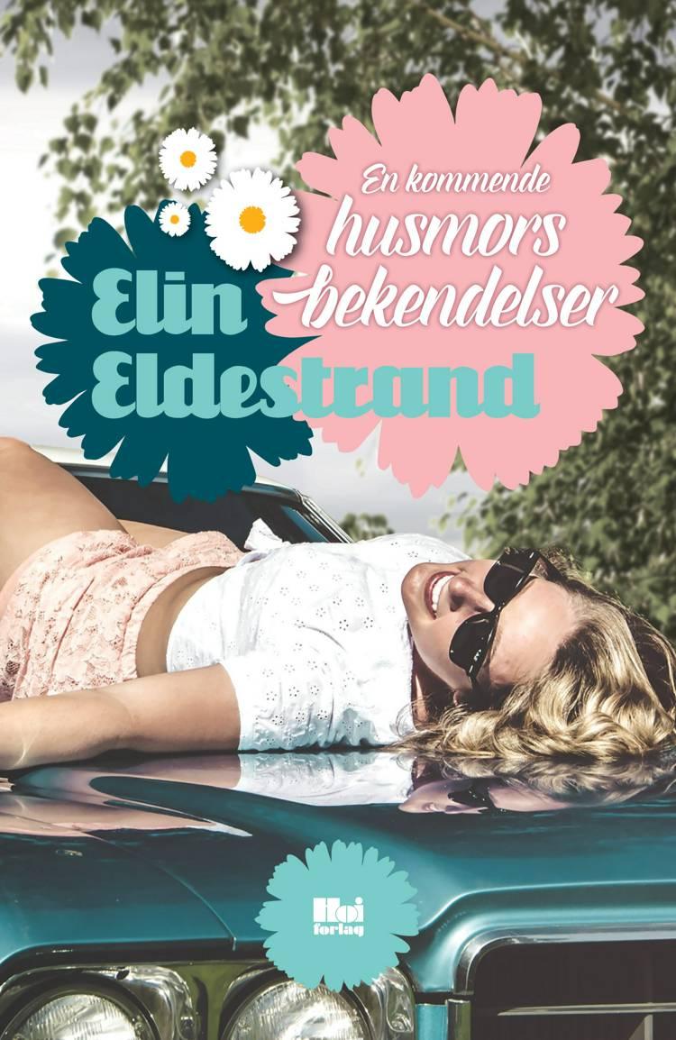 En kommende husmors bekendelser af Elin Eldestrand