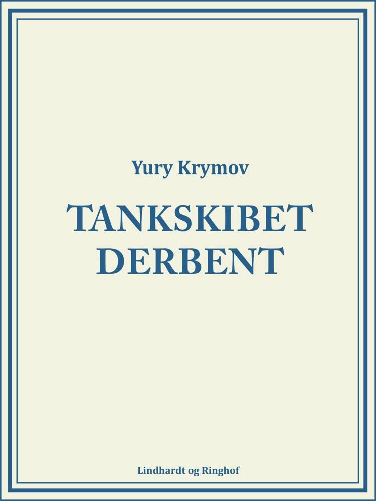 Tankskibet Derbent af Yury Krymov