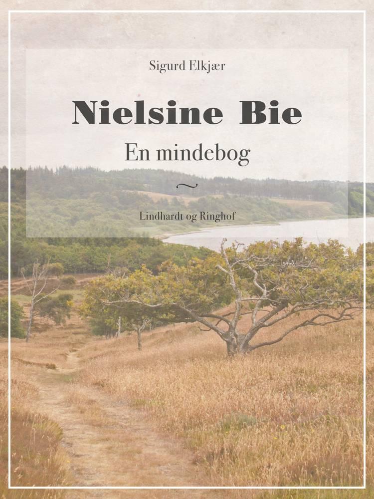 Nielsine Bie: En mindebog af Sigurd Elkjær