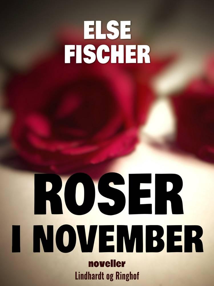 Roser i november af Else Fischer