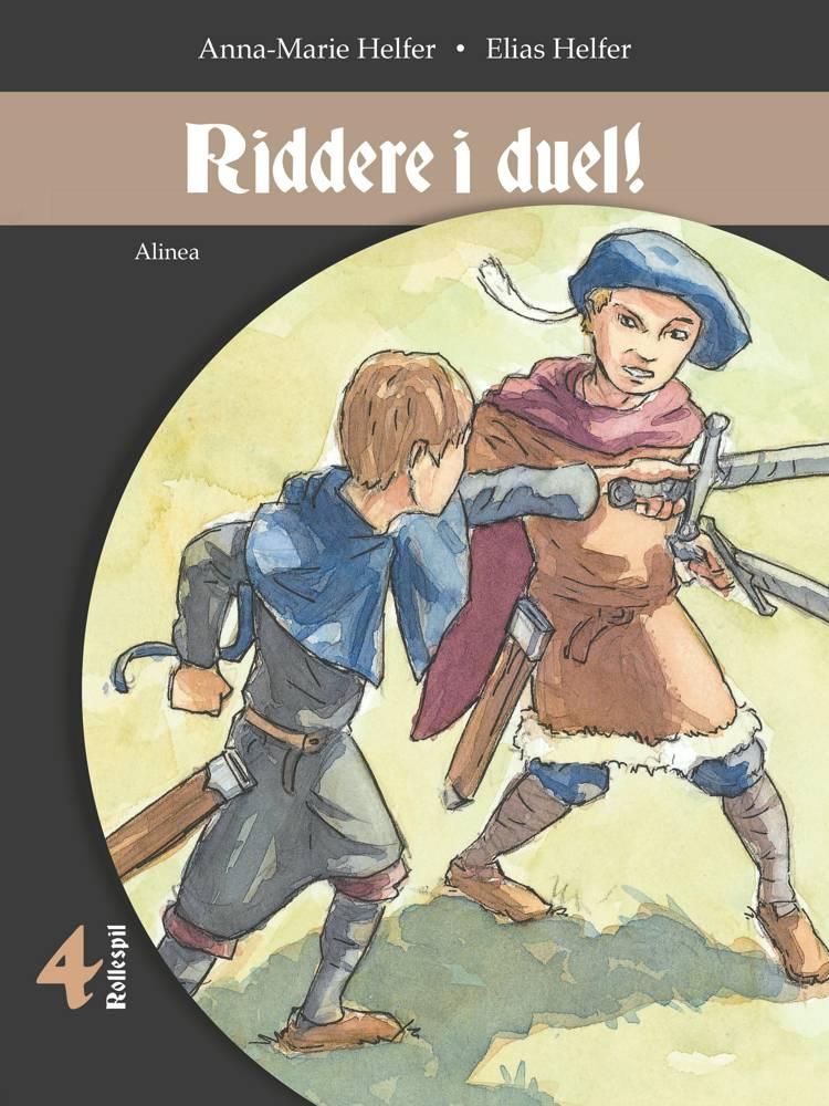 Ridder i duel! af Anna-Marie Helfer og Elias Helfer
