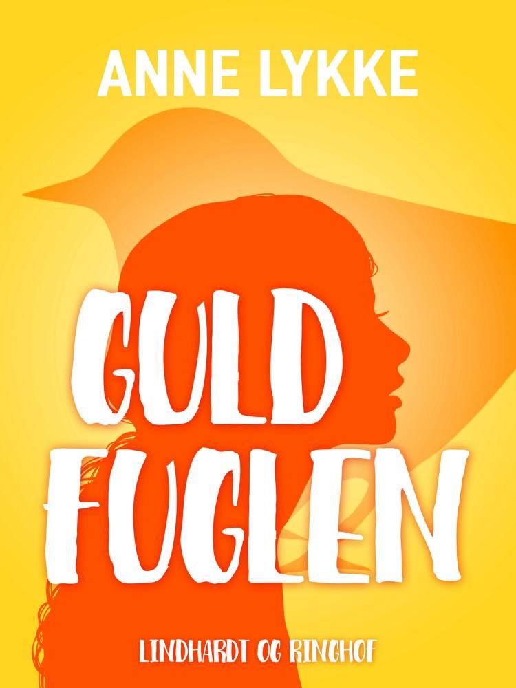 Guldfuglen af Anne Lykke