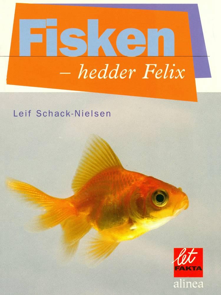 Fisken - hedder Felix af Leif Schack-Nielsen og Leif Schnack-Nielsen