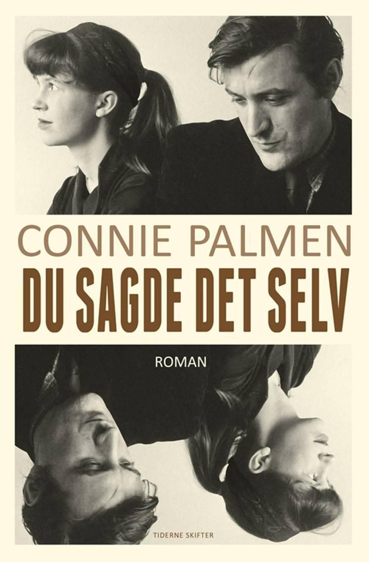 Du sagde det selv af Connie Palmen