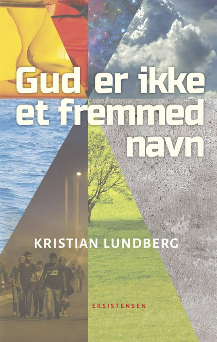 Gud er ikke et fremmed navn af Kristian Lundberg