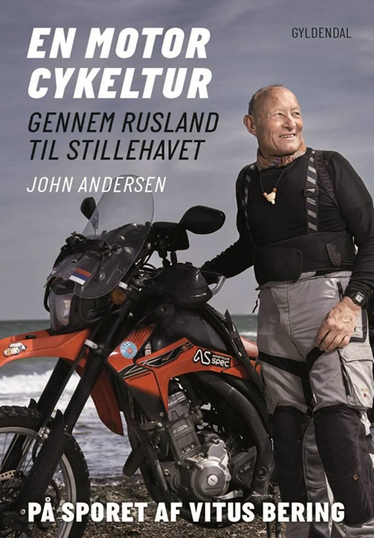 En motorcykeltur gennem Rusland til Stillehavet af John Andersen