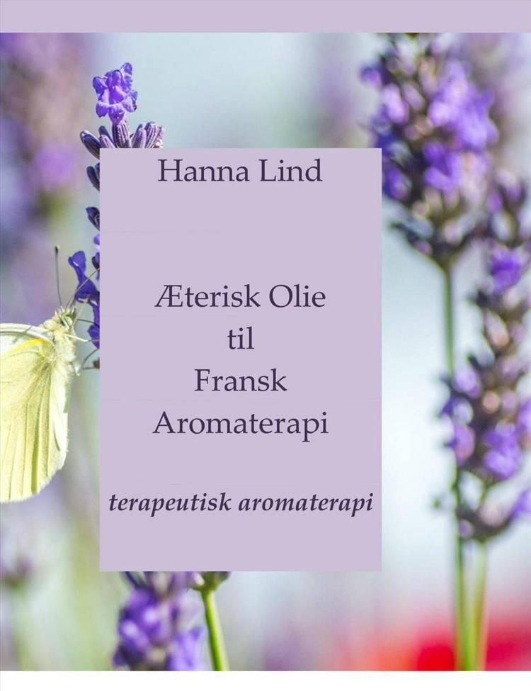 Æterisk olie til fransk aromaterapi af Hanna Lind