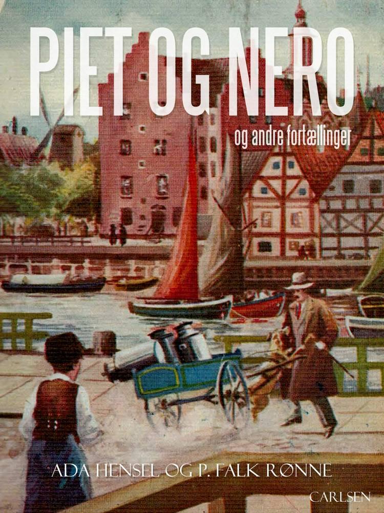 Piet og Nero og andre fortællinger af Ada Hensel og P. Falk Rønne