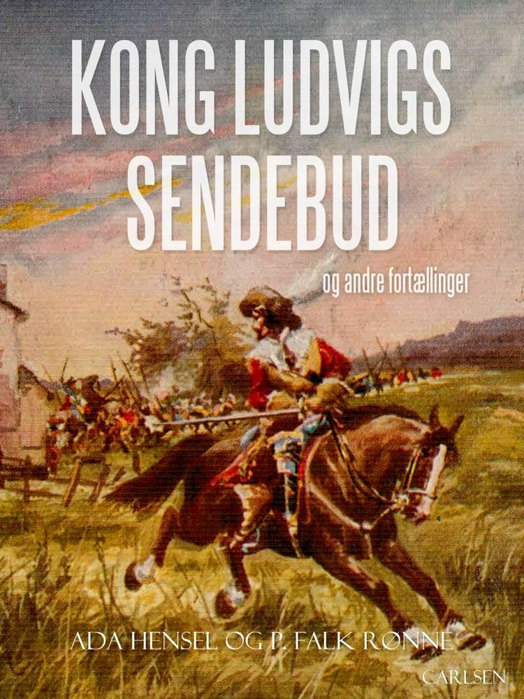 Kong Ludvigs sendebud og andre fortællinger af Ada Hensel og P. Falk Rønne