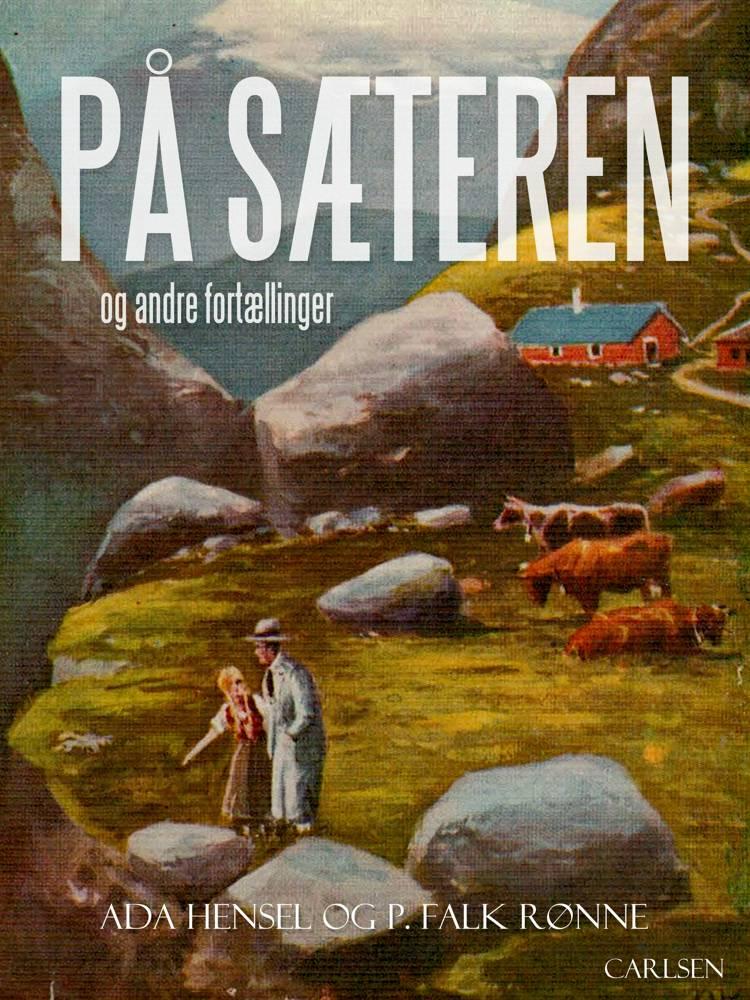 På sæteren og andre fortællinger af Ada Hensel og P. Falk Rønne