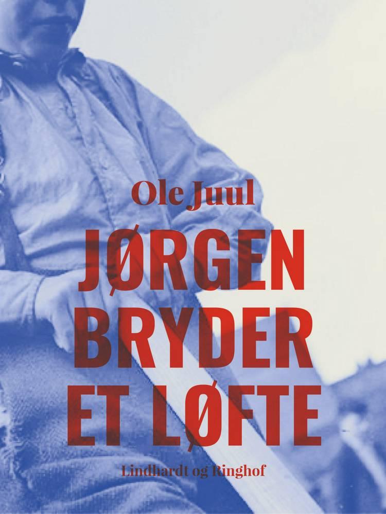 Jørgen bryder et løfte af Ole Juul