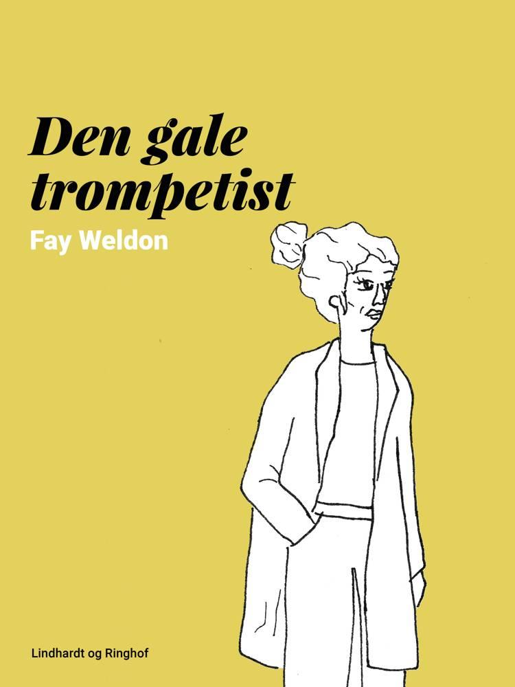 Den gale trompetist af Fay Weldon