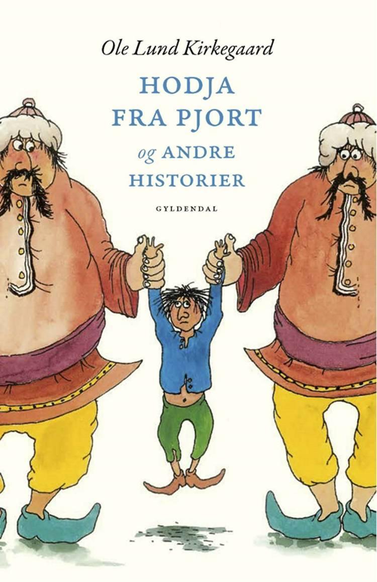 Hodja fra Pjort og andre historier af Ole Lund Kirkegaard