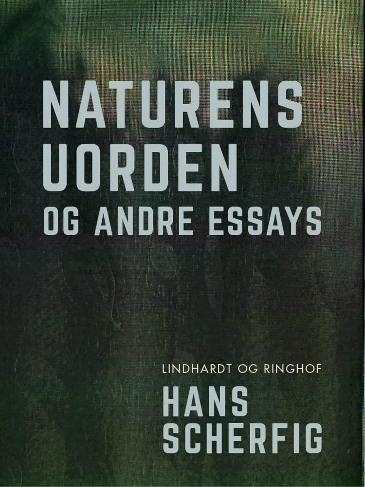 Naturens uorden og andre essays af Hans Scherfig
