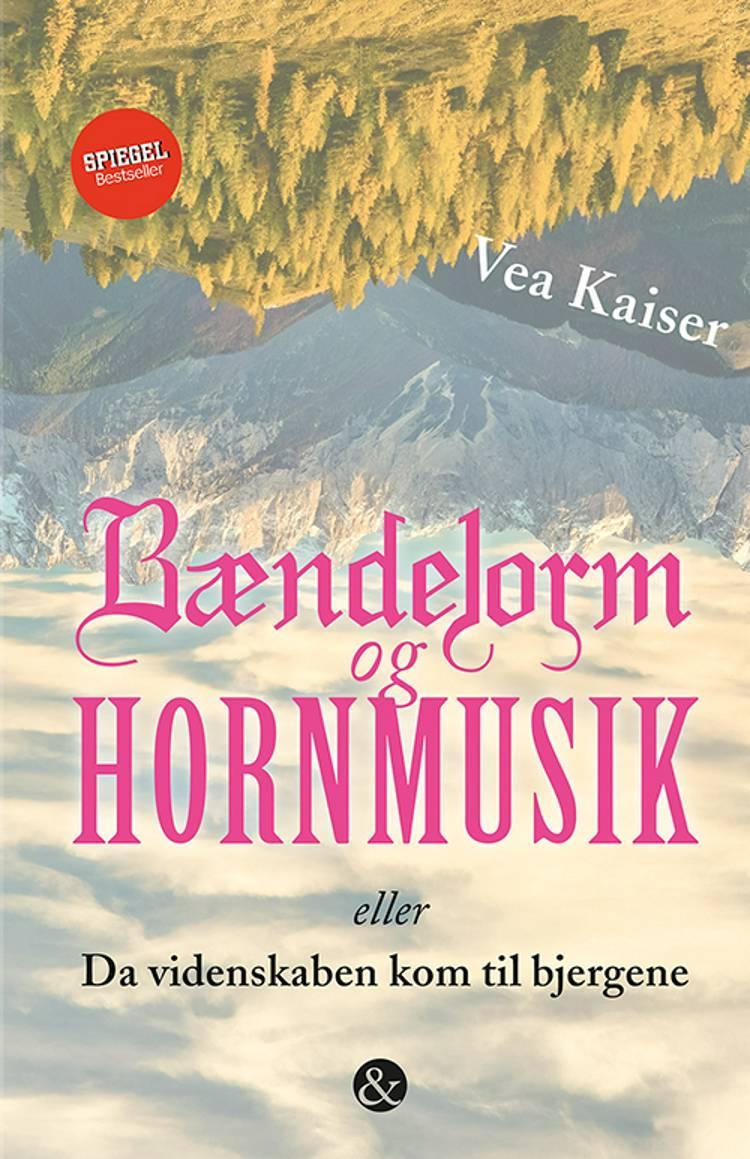 Bændelorm og hornmusik af Vea Kaiser
