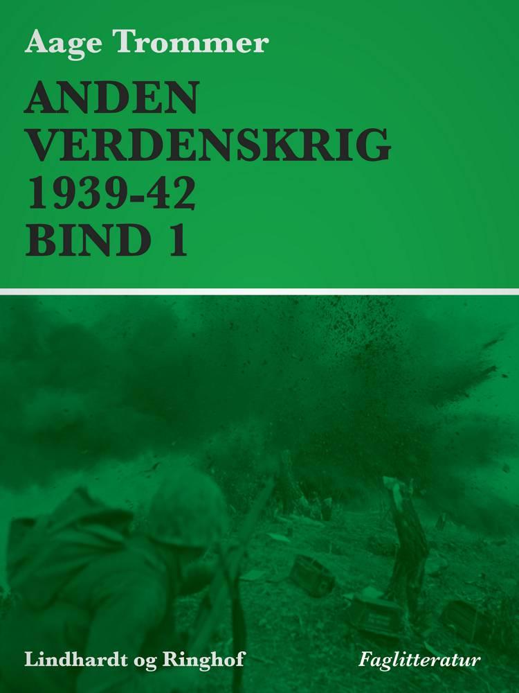 Anden verdenskrig 1939-42 af Aage Trommer