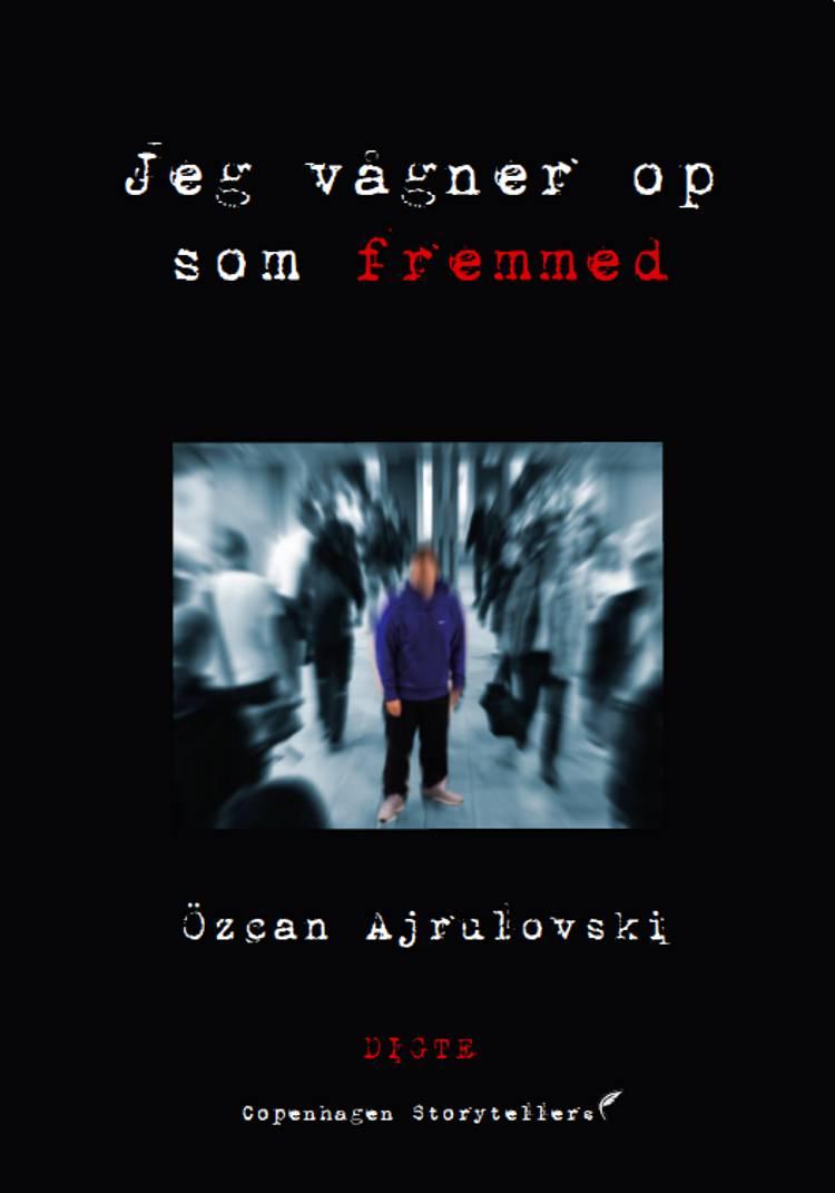 Jeg vågner op som fremmed af Özcan Ajrulovski