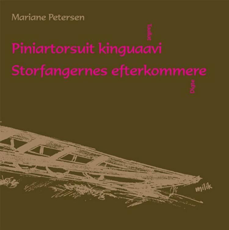 Piniartorsuit kinguaavi/ Storfangernes efterkommere af Mariane Petersen