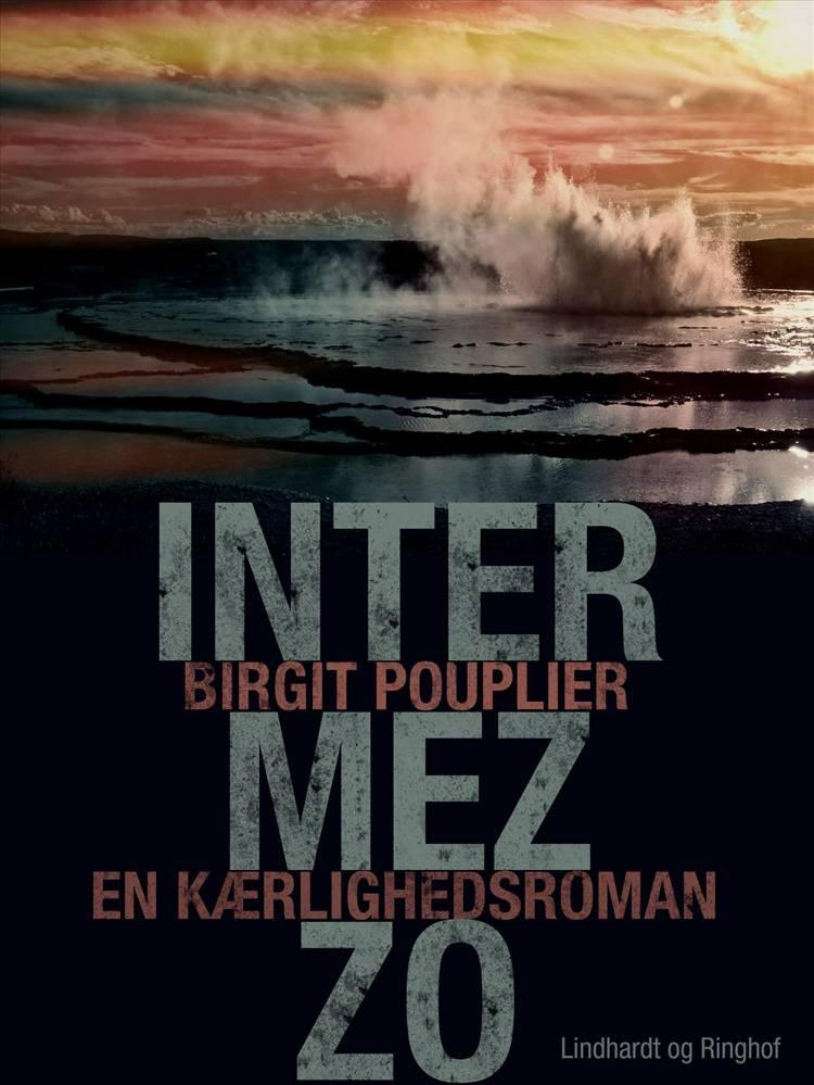 Intermezzo. En kærlighedsroman af Birgit Pouplier