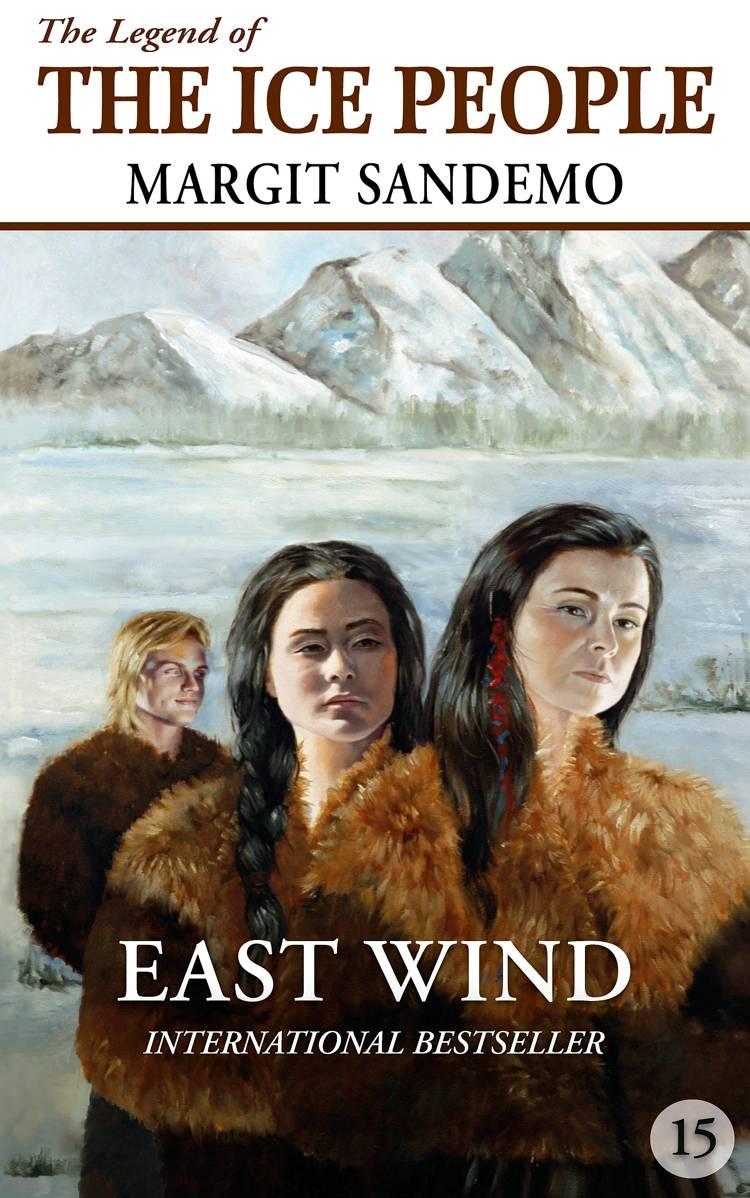 The Ice People 15 - East Wind af Margit Sandemo