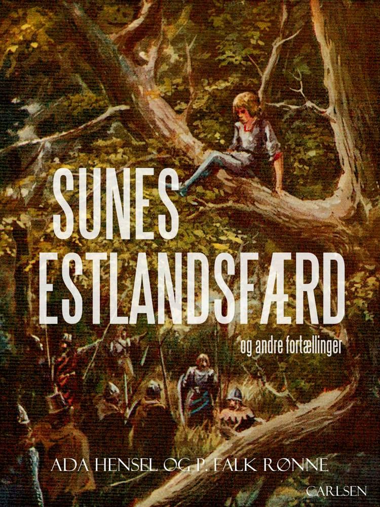 Sunes Estlandsfærd og andre fortællinger af Ada Hensel og P. Falk Rønne