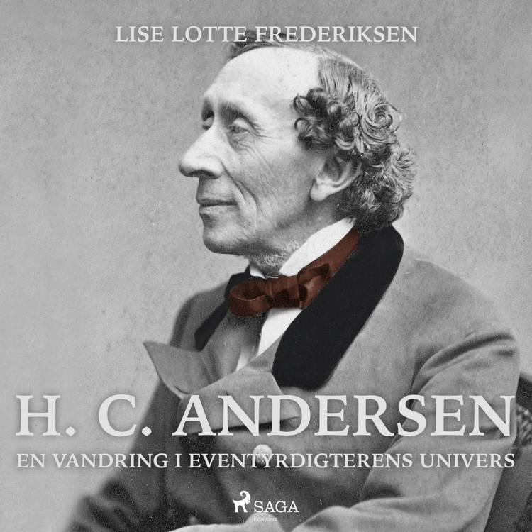 H. C. Andersen - en vandring i eventyrdigterens univers af Lise Lotte Frederiksen