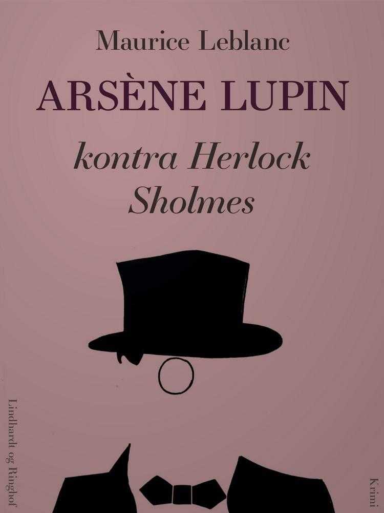 Arsène Lupin - i al fortrolighed af Maurice Leblanc
