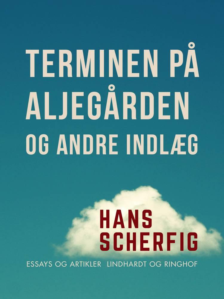 Terminen på Aljegården og andre indlæg af Hans Scherfig