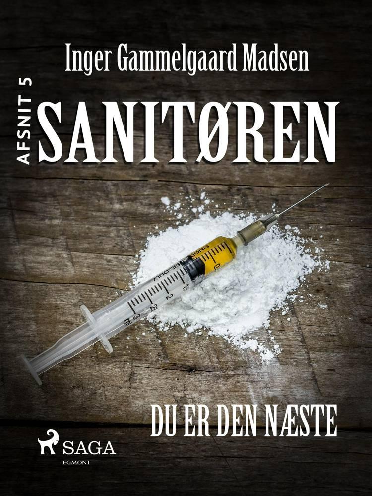 Sanitøren 5: Du er den næste af Inger Gammelgaard Madsen
