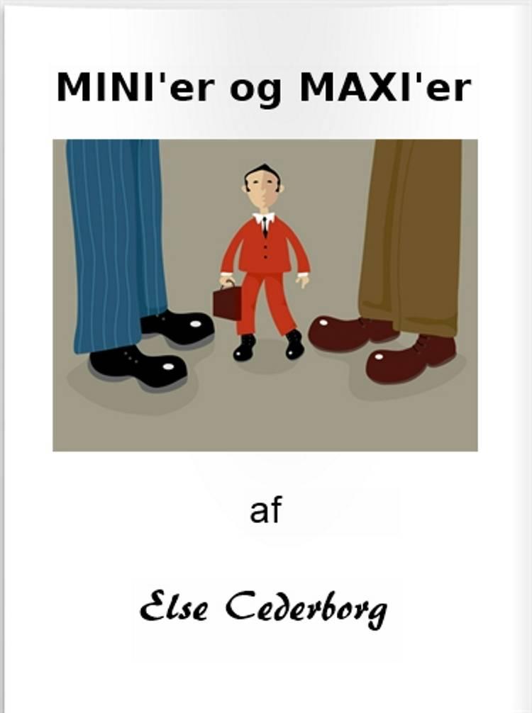 MINI'er og MAXI'er af Else Cederborg