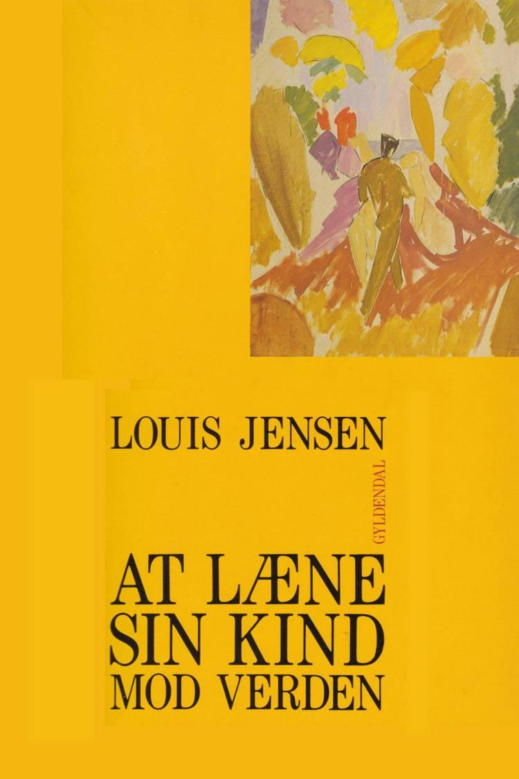 At læne sin kind mod verden af Louis Jensen