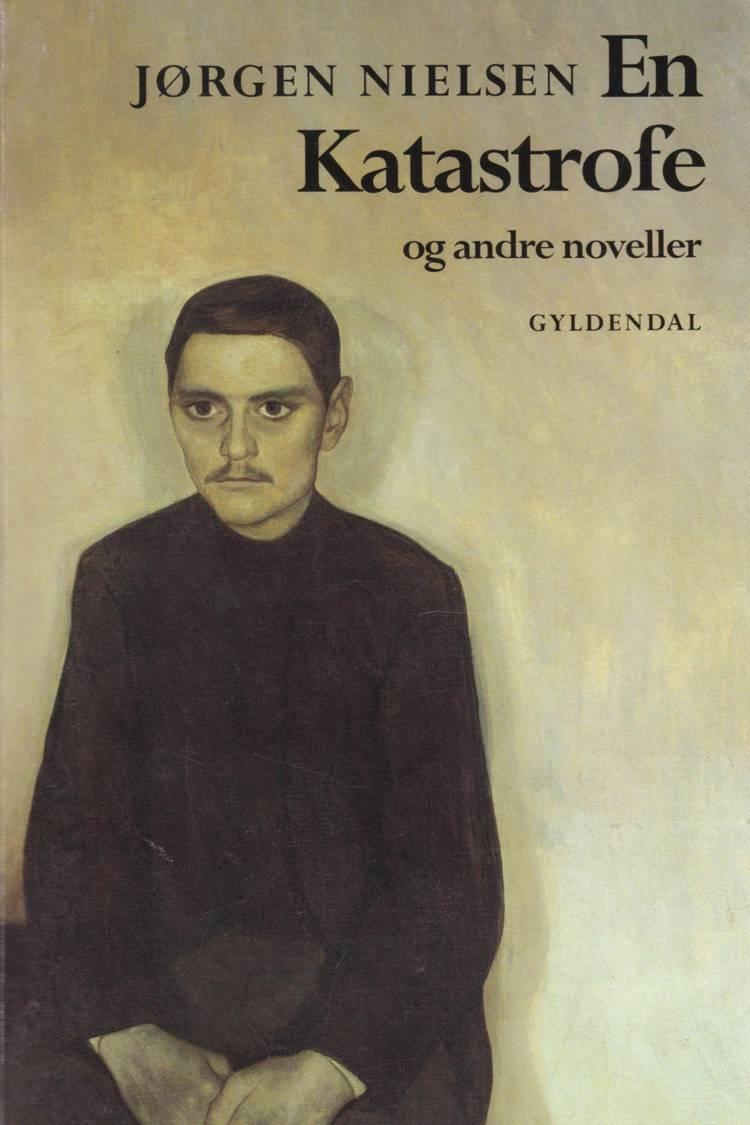 En katastrofe og andre noveller af Jørgen Nielsen