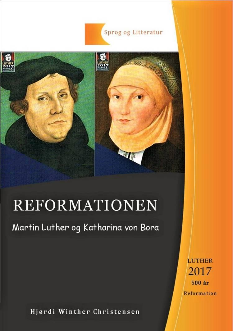 Reformationen, Martin Luther og Katharina von Bora af Hjørdi Winther Christensen